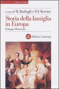 Storia della famiglia in Europa. Vol. 2: Il lungo Ottocento.