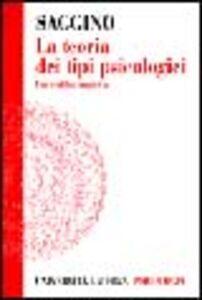 Foto Cover di La teoria dei tipi psicologici. Una verifica empirica, Libro di Aristide Saggino, edito da Laterza