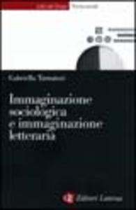 Libro Immaginazione sociologica e immaginazione letteraria Gabriella Turnaturi