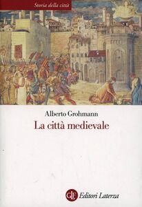 Libro La città medievale Alberto Grohmann