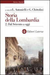 Libro Storia della Lombardia. Vol. 2: Dal Seicento a oggi.