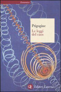 Foto Cover di Le leggi del caos, Libro di Ilya Prigogine, edito da Laterza