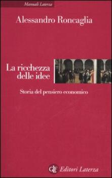 La ricchezza delle idee. Storia del pensiero economico.pdf