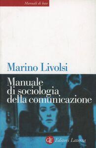 Libro Manuale di sociologia della comunicazione Marino Livolsi