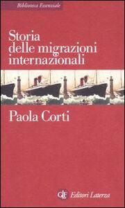 Foto Cover di Storia delle migrazioni internazionali, Libro di Paola Corti, edito da Laterza