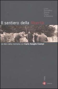 Nordestcaffeisola.it Il sentiero della libertà. Un libro della memoria con Carlo Azeglio Ciampi Image