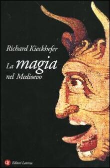 La magia nel Medioevo - Richard Kieckhefer - copertina