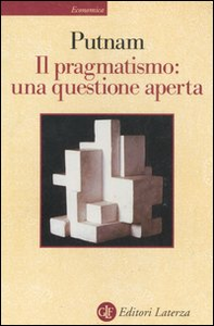 Libro Il pragmatismo: una questione aperta Hilary Putnam
