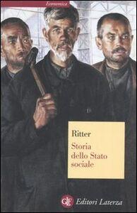 Foto Cover di Storia dello Stato sociale, Libro di Gerhard Ritter, edito da Laterza