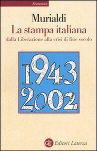 Libro La stampa italiana dalla Liberazione alla crisi di fine secolo Paolo Murialdi