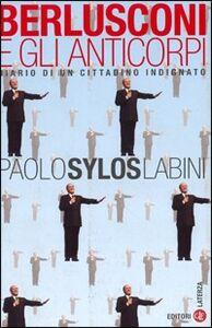 Libro Berlusconi e gli anticorpi. Diario di un cittadino indignato Paolo Sylos Labini
