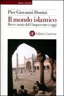 Il mondo islamico. Breve storia dal Cinquecento a oggi.pdf
