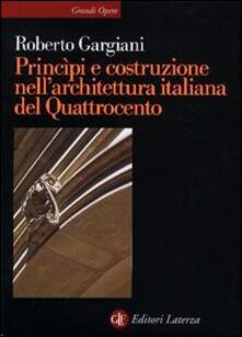 Principi e costruzione nell'architettura italiana del Quattrocento - Roberto Gargiani - copertina