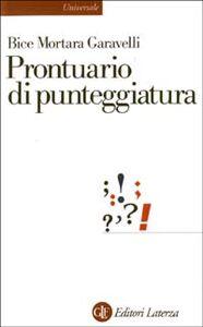 Foto Cover di Prontuario di punteggiatura, Libro di Bice Mortara Garavelli, edito da Laterza