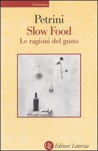 Libro Slow Food. Le ragioni del gusto Carlo Petrini