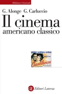 Libro Il cinema americano classico Giaime Alonge , Giulia Carluccio