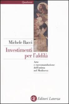 Investimenti per l'aldilà. Arte e raccomandazione dell'anima nel Medioevo