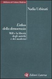 L' ethos della democrazia. Mill e la libertà degli antichi e dei moderni