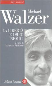 Libro La libertà e i suoi nemici nell'età della guerra al terrorismo Michael Walzer