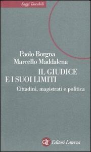 Il giudice e i suoi limiti. Cittadini, magistrati e politica