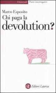 Libro Chi paga la devolution? Marco Esposito