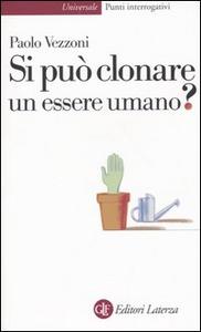 Libro Si può clonare un essere umano? Paolo Vezzoni