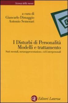 Antondemarirreguera.es I disturbi di personalità. Modelli e trattamento. Stati mentali, metarappresentazione, cicli interpersonali Image