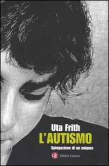 L' autismo. Spiegazione di un enigma - Uta Frith - copertina