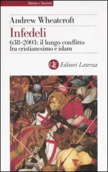 Vitalitart.it Infedeli. 638-2003: il lungo conflitto fra cristianesimo e Islam Image