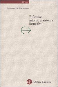 Riflessioni intorno al sistema formativo - De Bartolomeis Francesco - wuz.it
