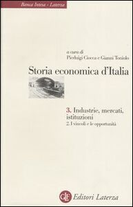 Foto Cover di Storia economica d'Italia. Vol. 3\2: Industrie, mercati, istituzioni. I vincoli e le opportunità., Libro di  edito da Laterza