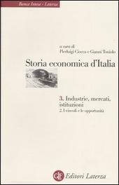 Storia economica d'Italia. Vol. 3/2: Industrie, mercati, istituzioni. I vincoli e le opportunità.
