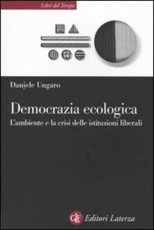 Birrafraitrulli.it Democrazia ecologica. L'ambiente e la crisi delle istituzioni liberali Image