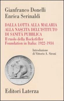 Dalla lotta alla malaria alla nascita dellIstituto di Sanità Pubblica. Il ruolo della Rockefeller Foundation in Italia: 1922-1934.pdf
