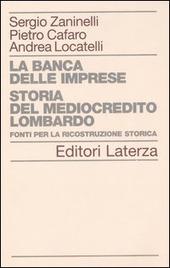 La banca delle imprese. Storia del mediocredito lombardo. Vol. 2: Fonti per la ricostruzione storica.
