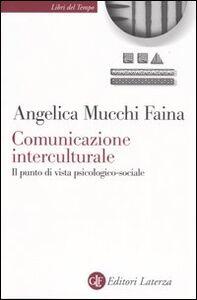 Foto Cover di Comunicazione interculturale. Il punto di vista psicologico-sociale, Libro di Angelica Mucchi Faina, edito da Laterza