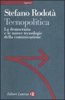 Tecnopolitica. La democrazia e le nuove tecnologie della comunicazione - Stefano Rodotà - copertina