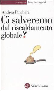 Libro Ci salveremo dal riscaldamento globale? Andrea Pinchera