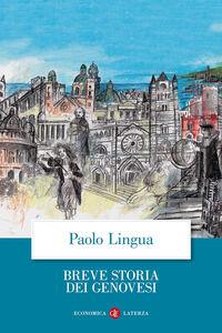 Foto Cover di Breve storia dei genovesi, Libro di Paolo Lingua, edito da Laterza