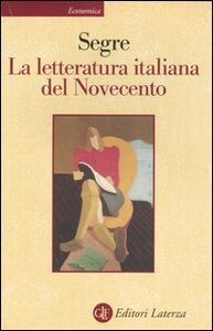 Foto Cover di La letteratura italiana del Novecento, Libro di Cesare Segre, edito da Laterza