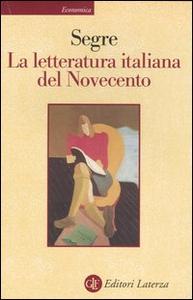 Libro La letteratura italiana del Novecento Cesare Segre