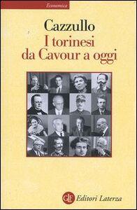 Libro I torinesi da Cavour a oggi Aldo Cazzullo