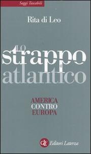Lo strappo atlantico. America contro Europa