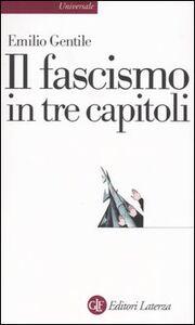 Libro Il fascismo in tre capitoli Emilio Gentile