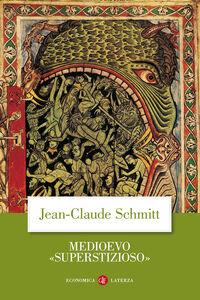 Libro Medioevo «superstizioso» Jean-Claude Schmitt