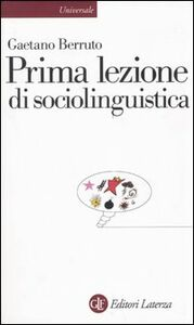Libro Prima lezione di sociolinguistica Gaetano Berruto