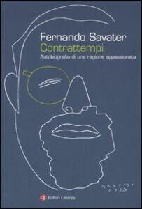 Libro Contrattempi. Autobiografia di una ragione appassionata Fernando Savater