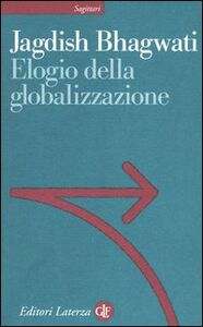 Libro Elogio della globalizzazione Jagdish Bhagwati