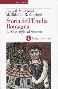 Libro Storia dell'Emilia Romagna. Vol. 1: Dalle origini al Seicento.