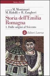 Storia dell'Emilia Romagna. Vol. 1: Dalle origini al Seicento.